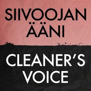 Siivoojan ääni - Cleaner's Voice